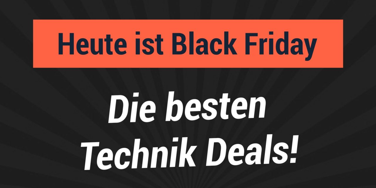 Heute ist Black Friday – das sind die besten Deals