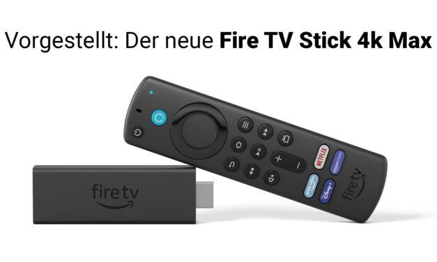 Vorgestellt: Amazon Fire TV Stick 4K Max – Was ist neu?